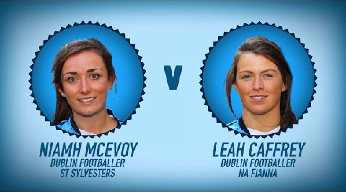 The Dubs play Categories - Niamh McEvoy v Leah Caffrey