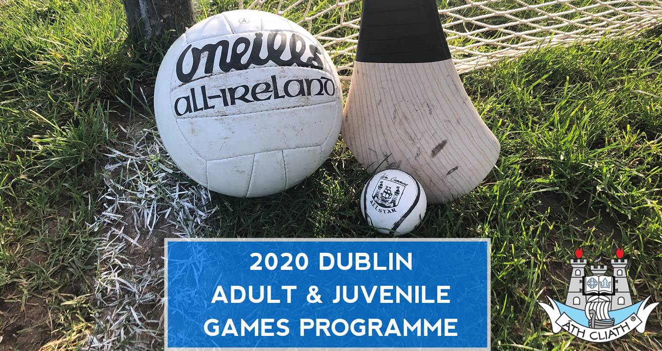 Statement: Resumption of Dublin GAA Adult & Juvenile Games Programme For 2020